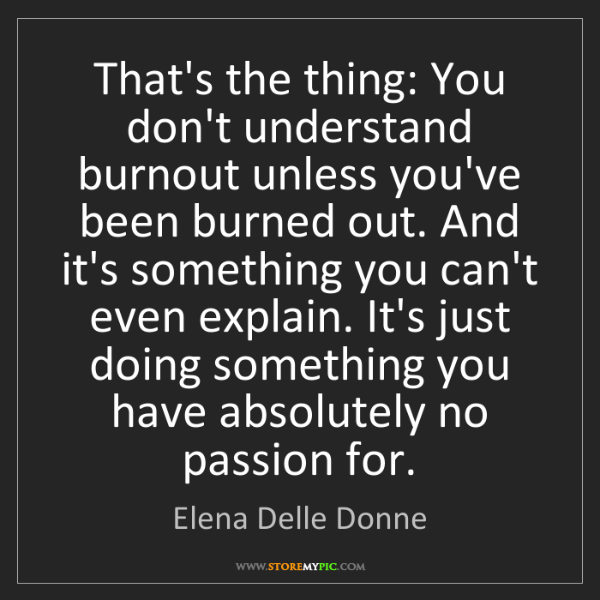 Elena Delle Donne: That's the thing: You don't understand burnout unless...