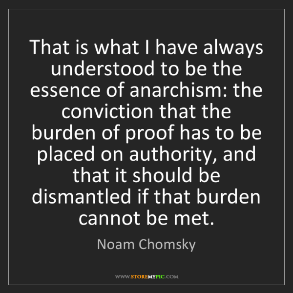 Noam Chomsky: That is what I have always understood to be the essence...