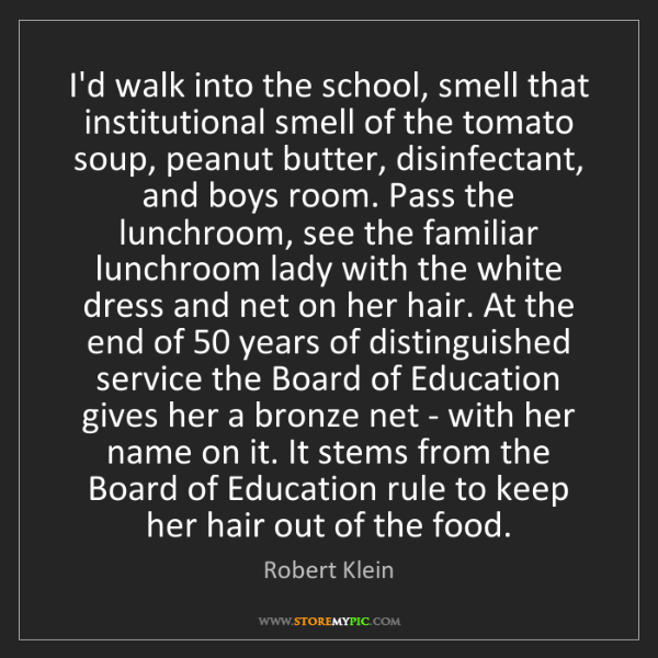 Robert Klein: I'd walk into the school, smell that institutional smell...