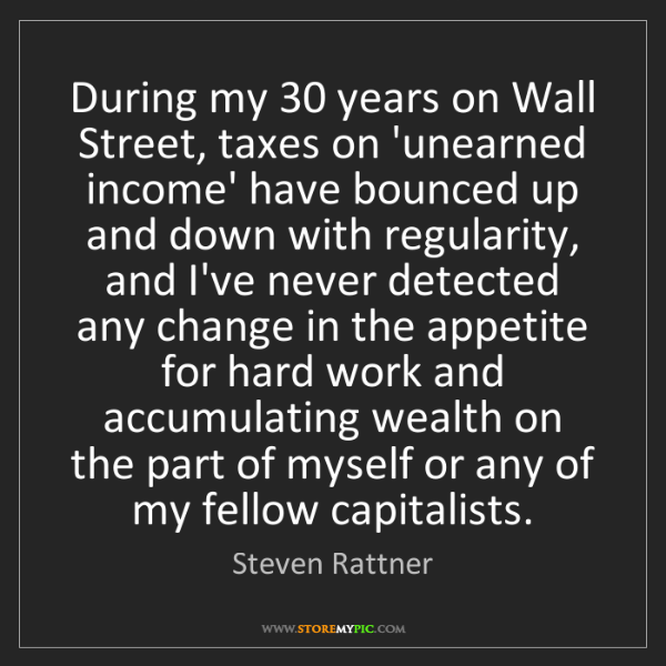 Steven Rattner: During my 30 years on Wall Street, taxes on 'unearned...