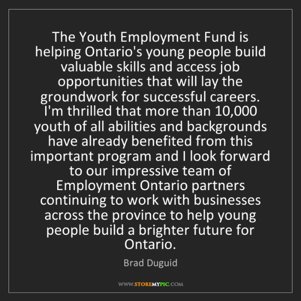 Brad Duguid: The Youth Employment Fund is helping Ontario's young...
