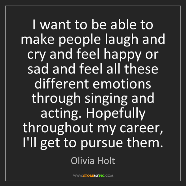 Olivia Holt: I Want To Be Able To Make People Laugh And