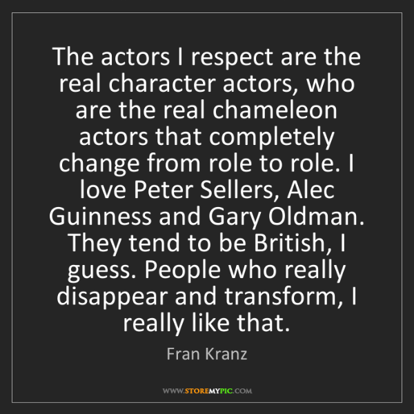 Fran Kranz: The Actors I Respect Are The Real Character