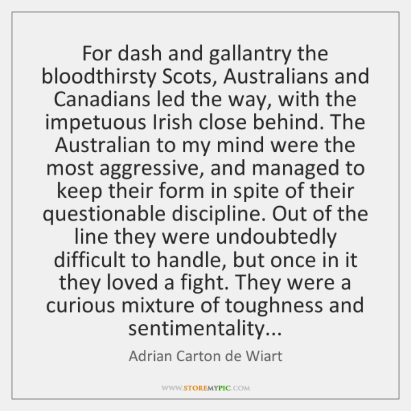 For dash and gallantry the bloodthirsty Scots, Australians and Canadians led the ...