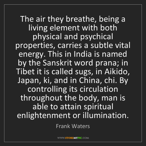 Frank Waters: The air they breathe, being a living element with both...