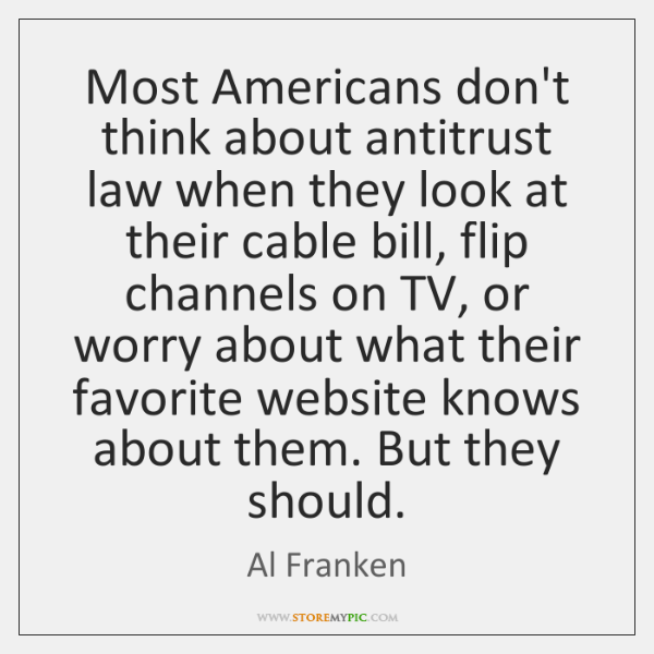 Most Americans don't think about antitrust law when they look at their ...