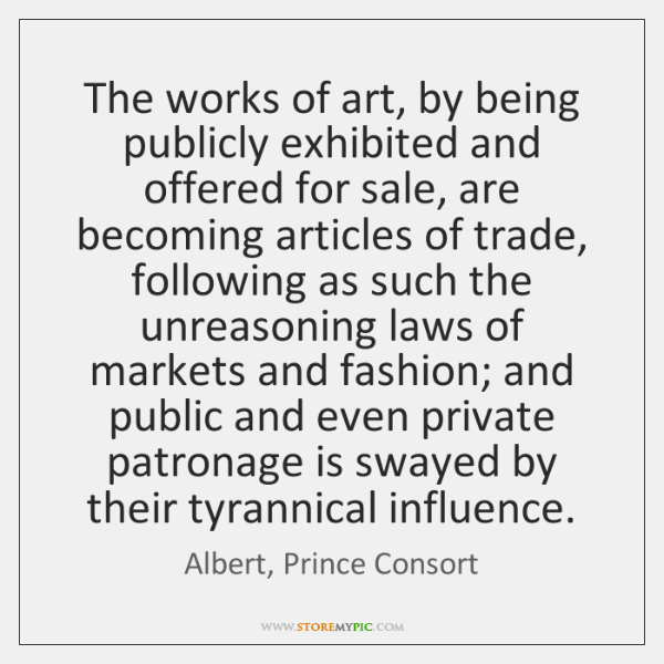 The works of art, by being publicly exhibited and offered for sale, ...