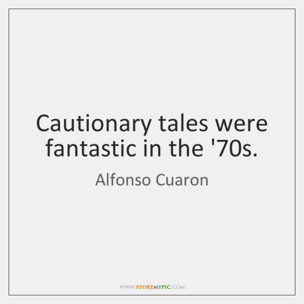 Cautionary tales were fantastic in the '70s.