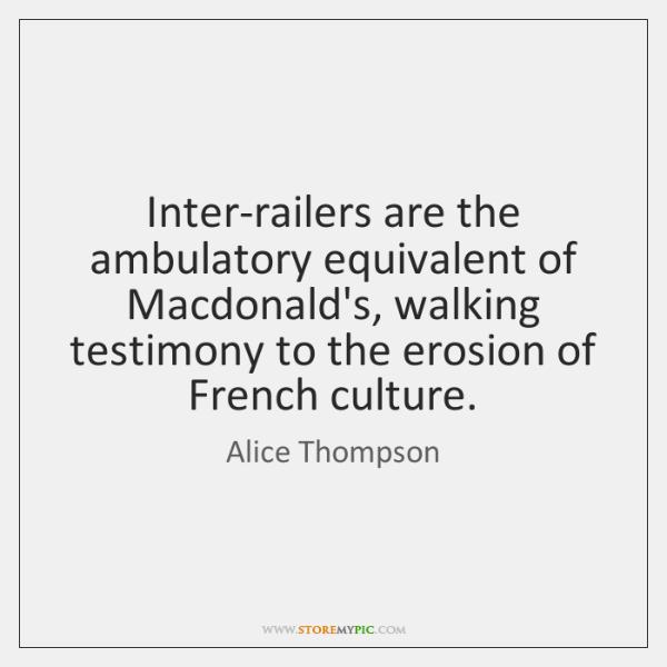 Inter-railers are the ambulatory equivalent of Macdonald's, walking testimony to the erosion ...