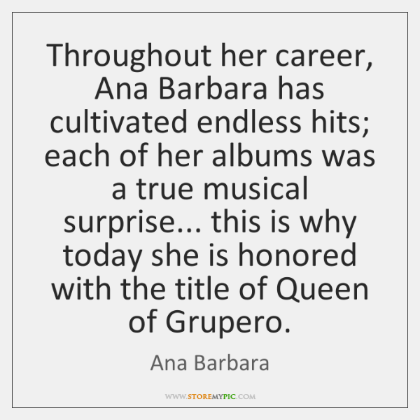 Throughout her career, Ana Barbara has cultivated endless hits; each of her ...