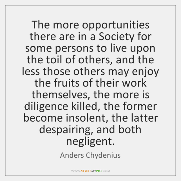 The more opportunities there are in a Society for some persons to ...
