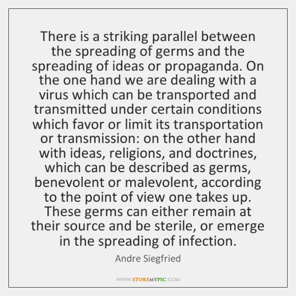 There is a striking parallel between the spreading of germs and the ...