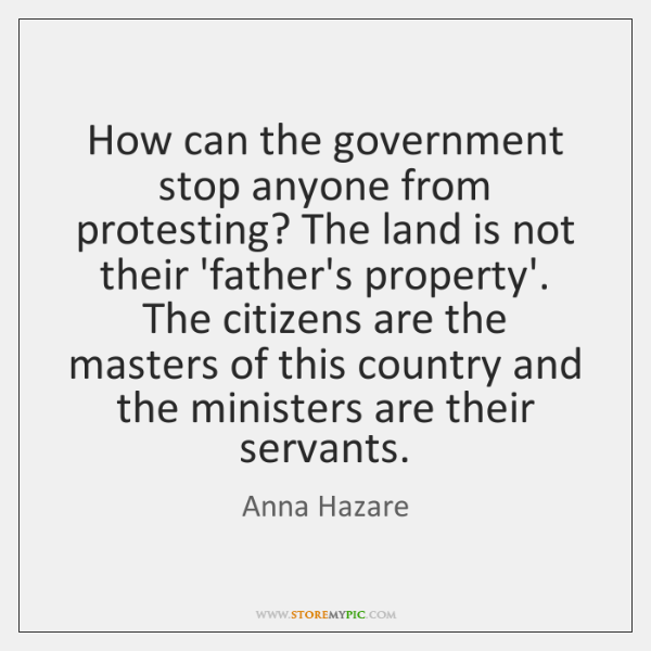 How can the government stop anyone from protesting? The land is not ...