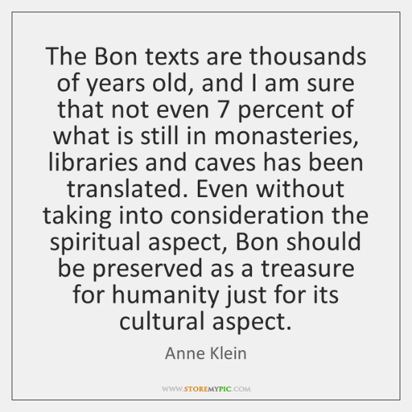 The Bon texts are thousands of years old, and I am sure ...