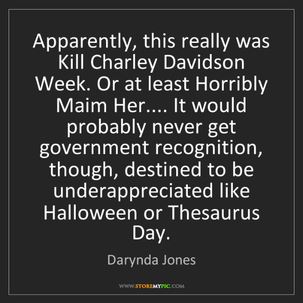Darynda Jones: Apparently, this really was Kill Charley Davidson Week....