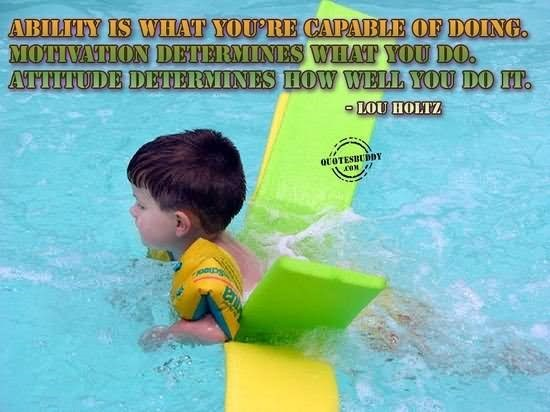 Attitude determines how well you do it