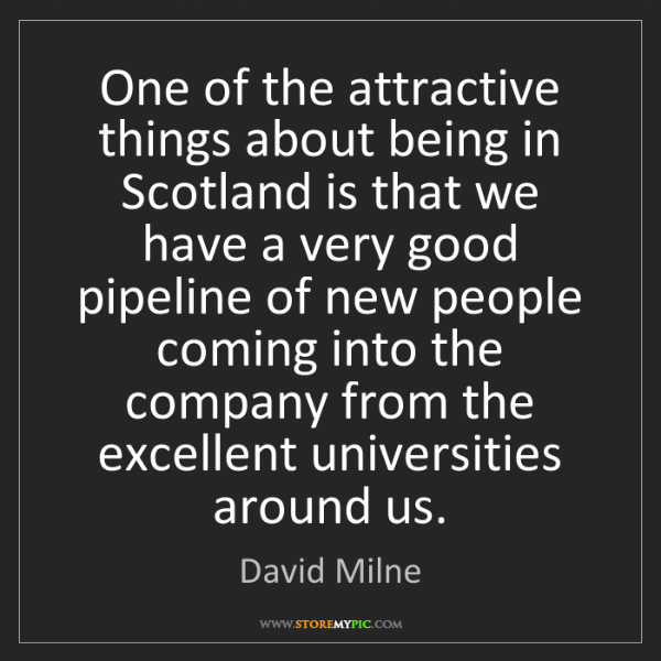 David Milne: One of the attractive things about being in Scotland...