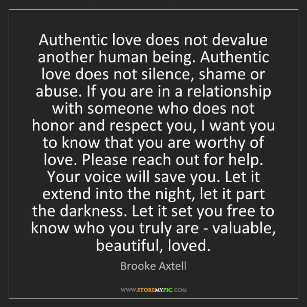 Brooke Axtell: Authentic love does not devalue another human being....