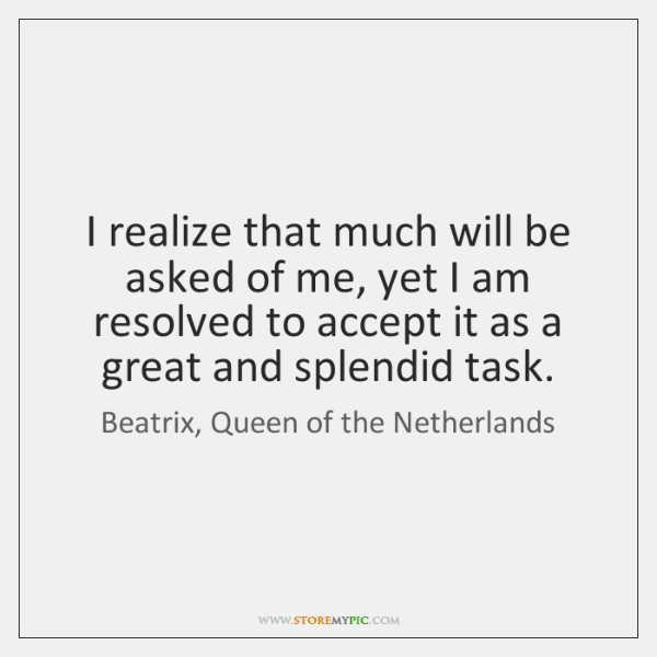 Beatrix Queen Of The Netherlands Quotes Storemypic