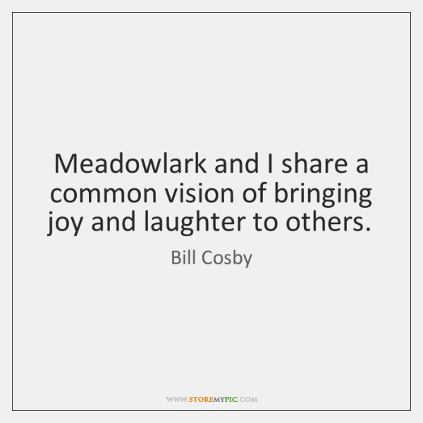 Meadowlark and I share a common vision of bringing joy and laughter ...