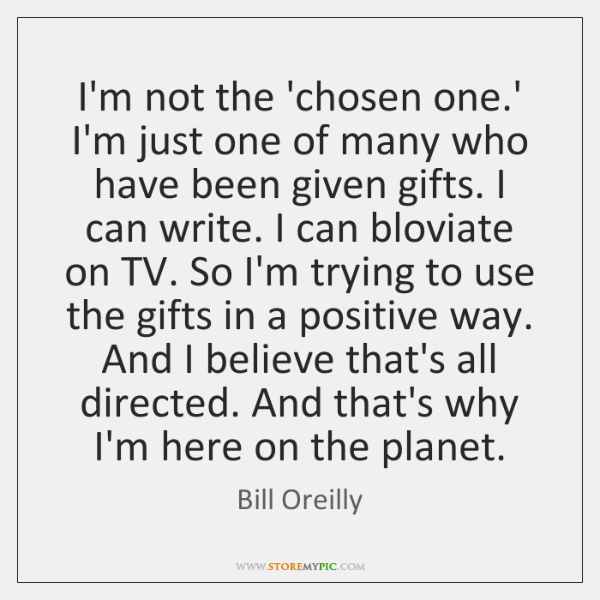 I'm not the 'chosen one.' I'm just one of many who ...