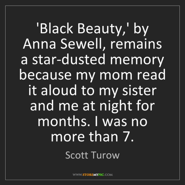 Scott Turow: 'Black Beauty,' by Anna Sewell, remains a star-dusted...