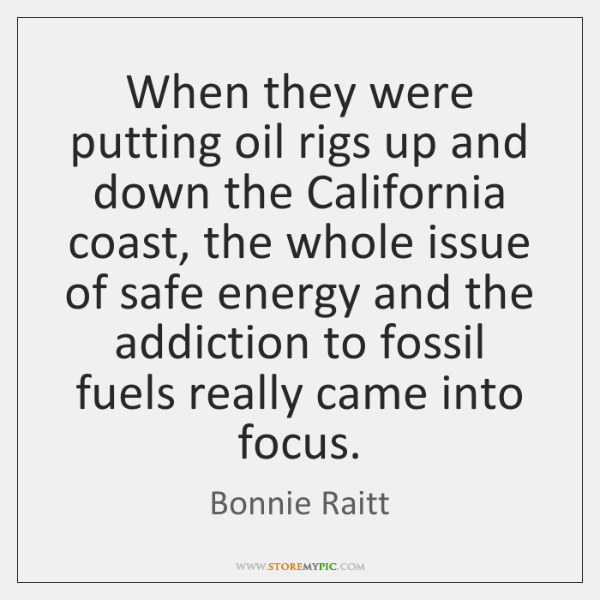 When they were putting oil rigs up and down the California coast, ...