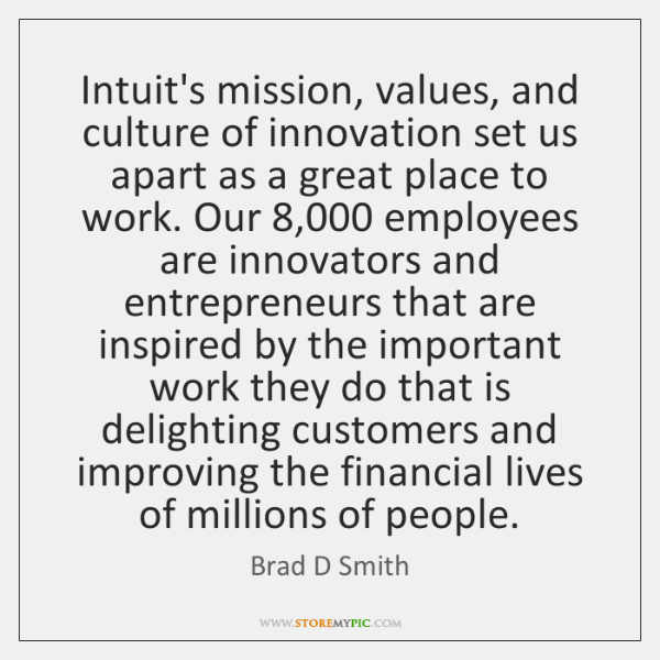 Intuit's mission, values, and culture of innovation set us apart as a ...