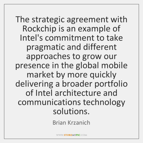 The strategic agreement with Rockchip is an example of Intel's commitment to ...