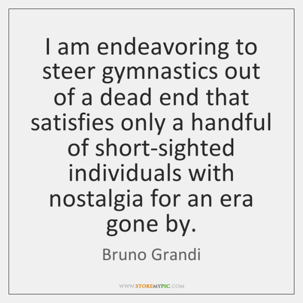 I am endeavoring to steer gymnastics out of a dead end that ...