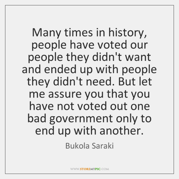 Many times in history, people have voted our people they didn't want ...