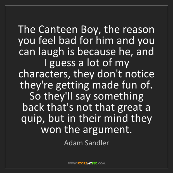 Adam Sandler: The Canteen Boy, the reason you feel bad for him and...