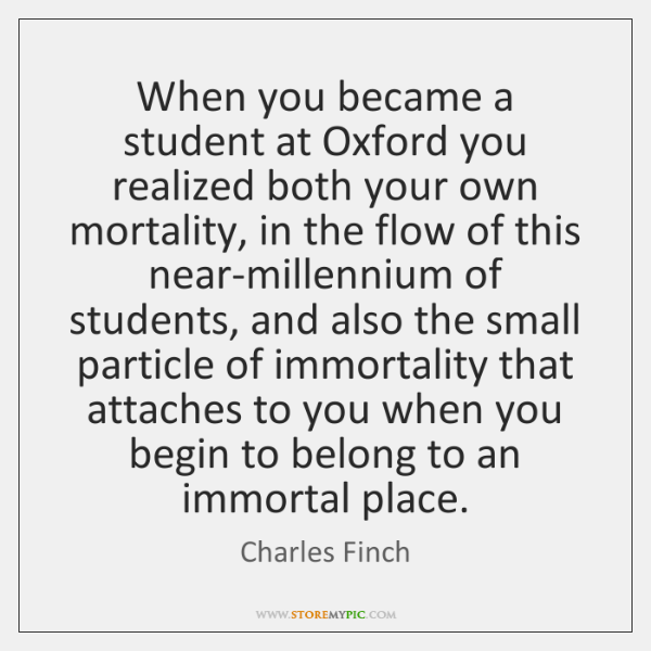 When you became a student at Oxford you realized both your own ...