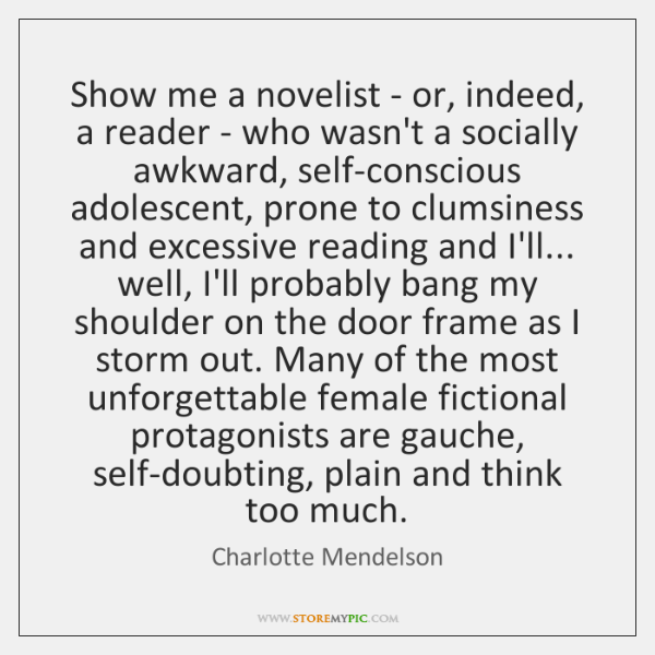 Show me a novelist - or, indeed, a reader - who wasn't ...