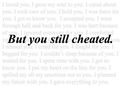 But you still cheated