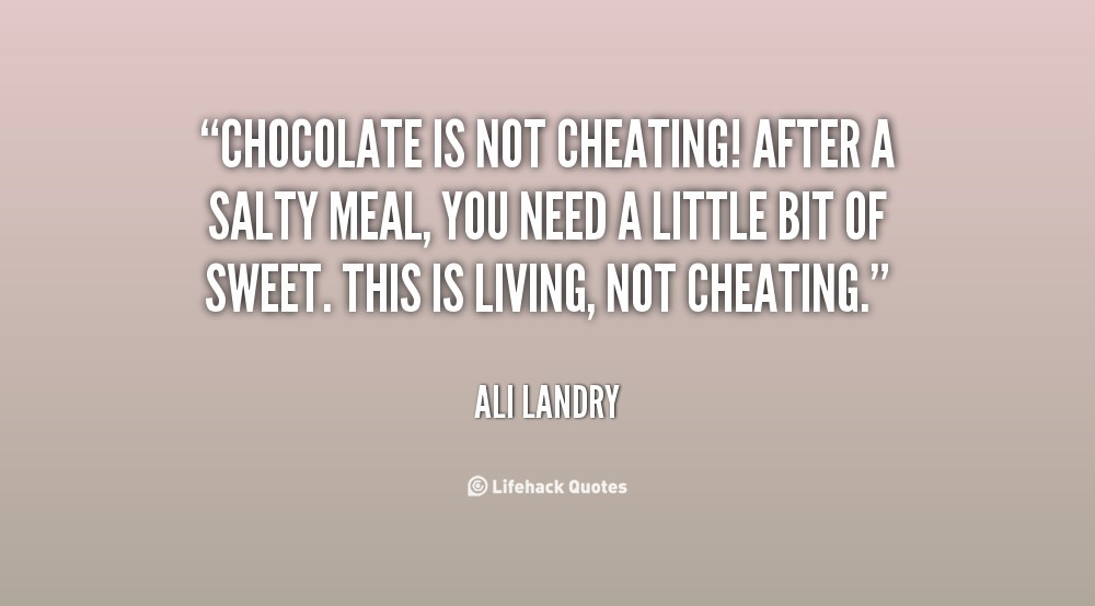 Chocolates is not cheating after a salty meal you need a