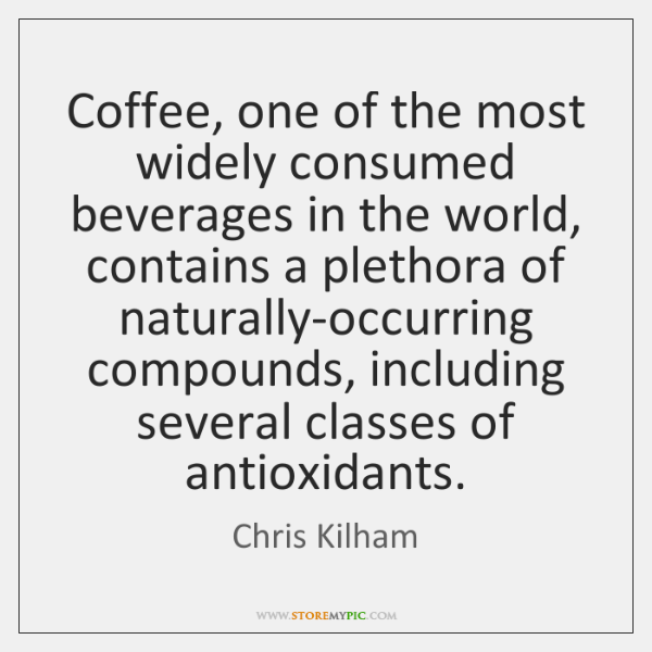 Coffee, one of the most widely consumed beverages in the world, contains ...