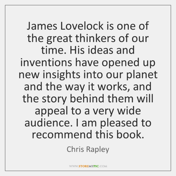 James Lovelock is one of the great thinkers of our time. His ...