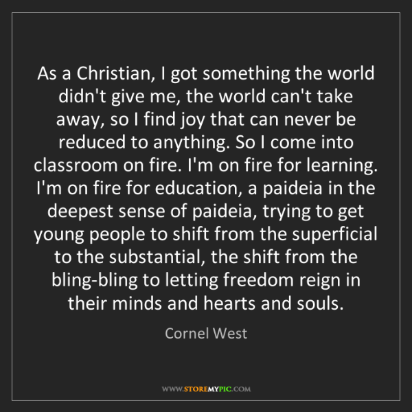 Cornel West: As a Christian, I got something the world didn't give...
