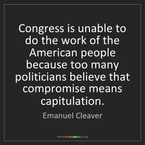 Emanuel Cleaver: Congress is unable to do the work of the American people...