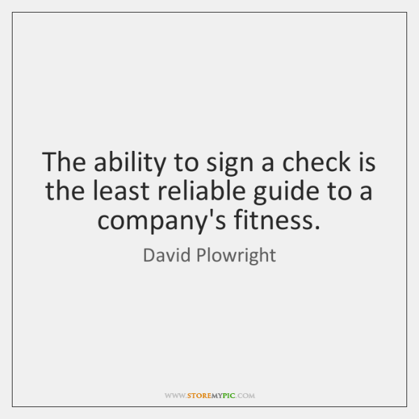 The ability to sign a check is the least reliable guide to ...
