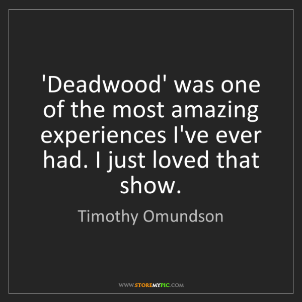 Timothy Omundson: 'Deadwood' was one of the most amazing experiences I've...
