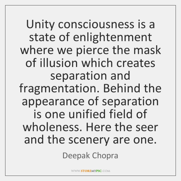Unity consciousness is a state of enlightenment where we