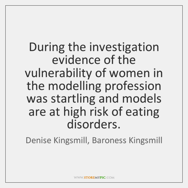 During the investigation evidence of the vulnerability of women in the modelling ...