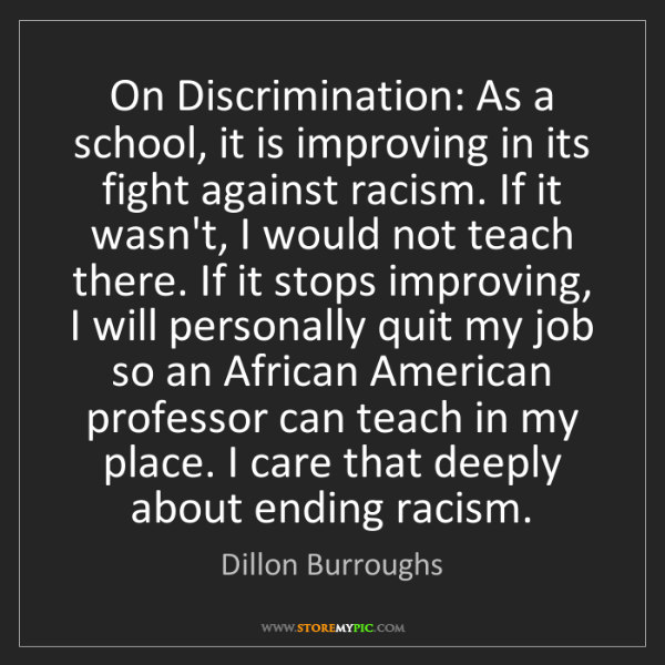Dillon Burroughs: On Discrimination: As a school, it is improving in its...