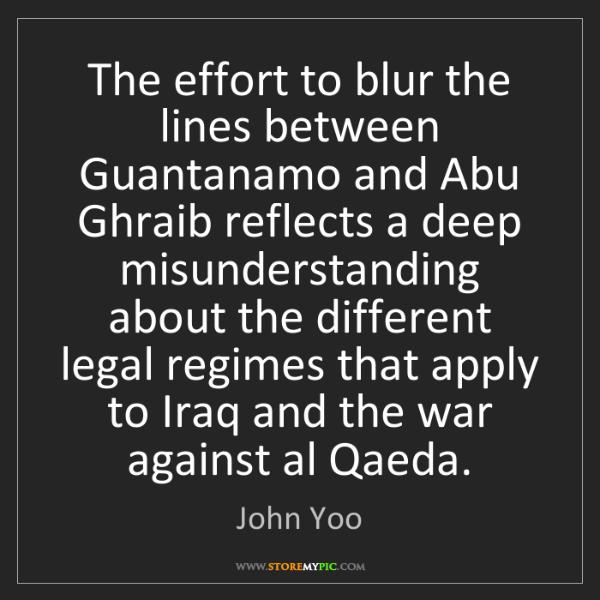 John Yoo: The effort to blur the lines between Guantanamo and Abu...