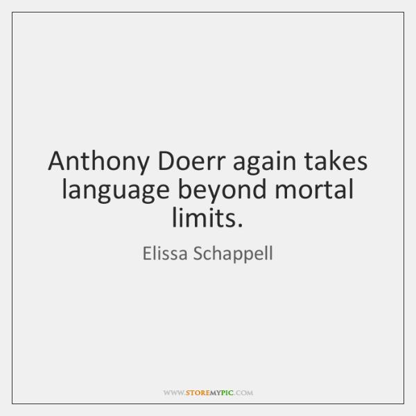 Anthony Doerr again takes language beyond mortal limits.