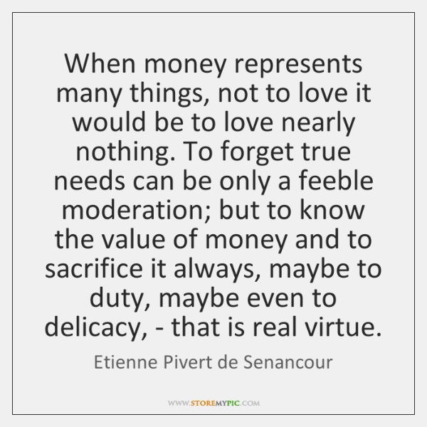 When money represents many things, not to love it would be to ...