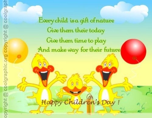 Every child is a gift of nature give them their today give them time to play and make way for their