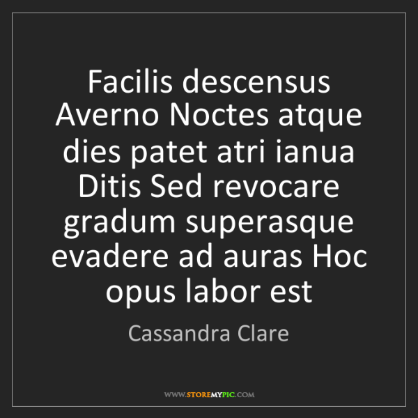 Cassandra Clare: Facilis descensus Averno Noctes atque dies patet atri...